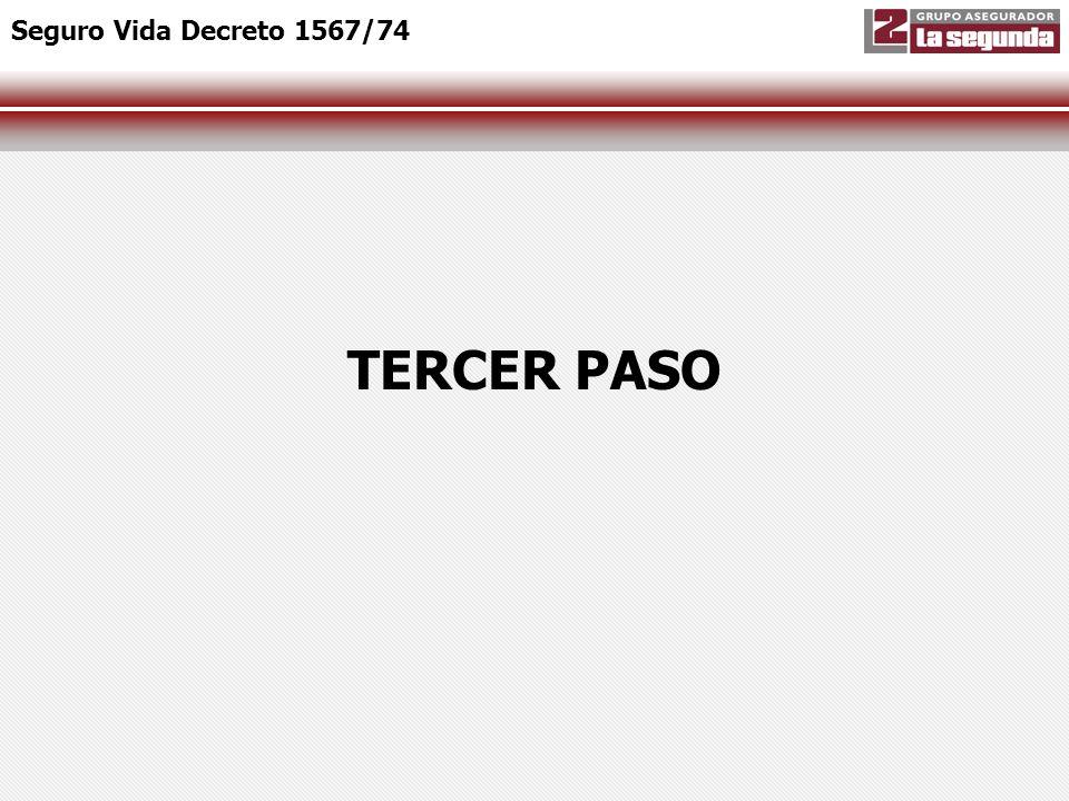TERCER PASO Seguro Vida Decreto 1567/74