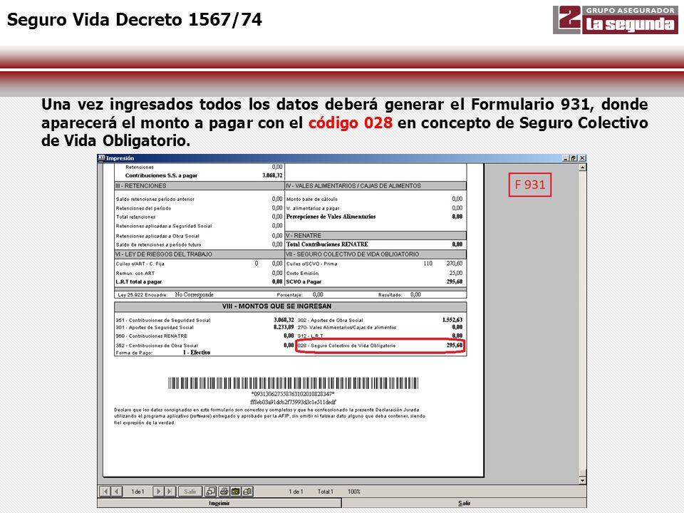 Una vez ingresados todos los datos deberá generar el Formulario 931, donde aparecerá el monto a pagar con el código 028 en concepto de Seguro Colectiv