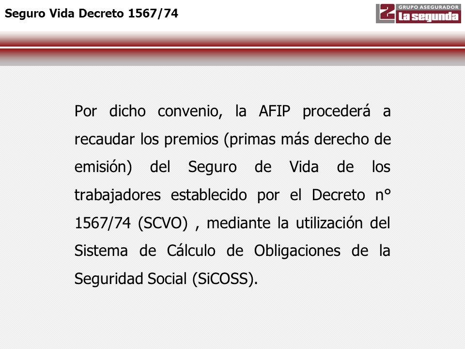 Por dicho convenio, la AFIP procederá a recaudar los premios (primas más derecho de emisión) del Seguro de Vida de los trabajadores establecido por el
