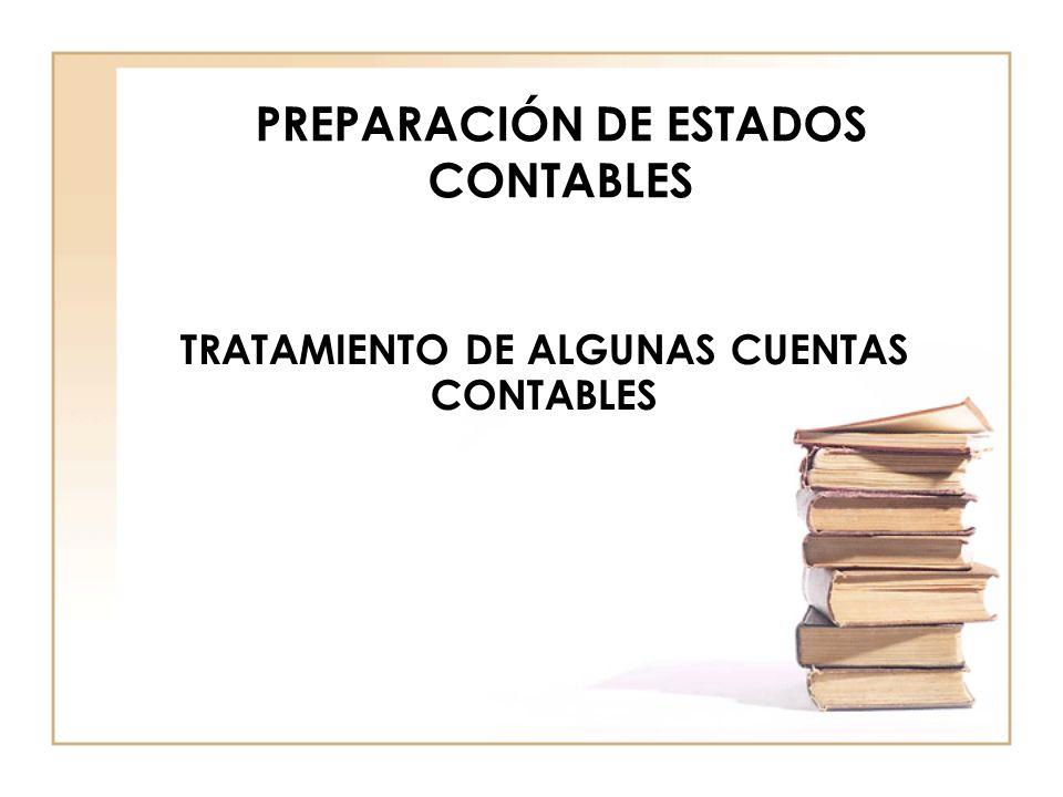PREPARACIÓN DE ESTADOS CONTABLES TRATAMIENTO DE ALGUNAS CUENTAS CONTABLES