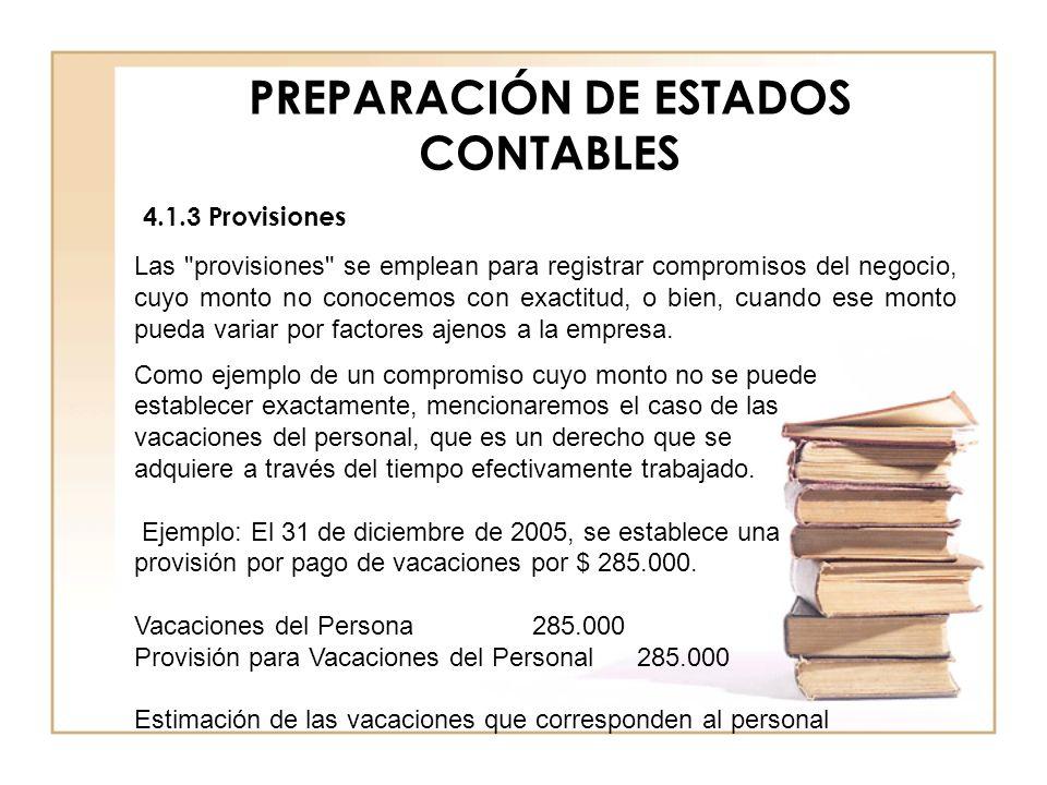 PREPARACIÓN DE ESTADOS CONTABLES 4.1.3 Provisiones Las