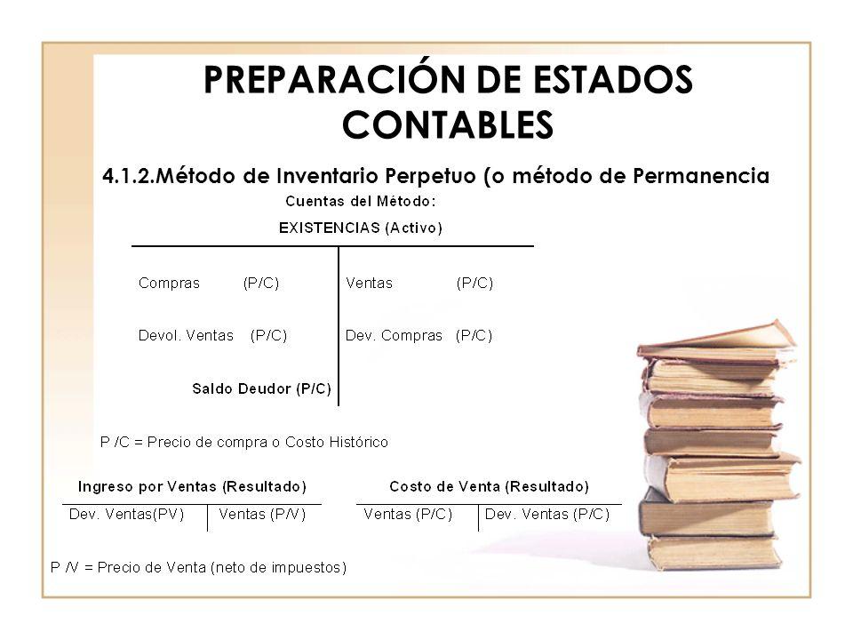 PREPARACIÓN DE ESTADOS CONTABLES 4.1.2.Método de Inventario Perpetuo (o método de Permanencia