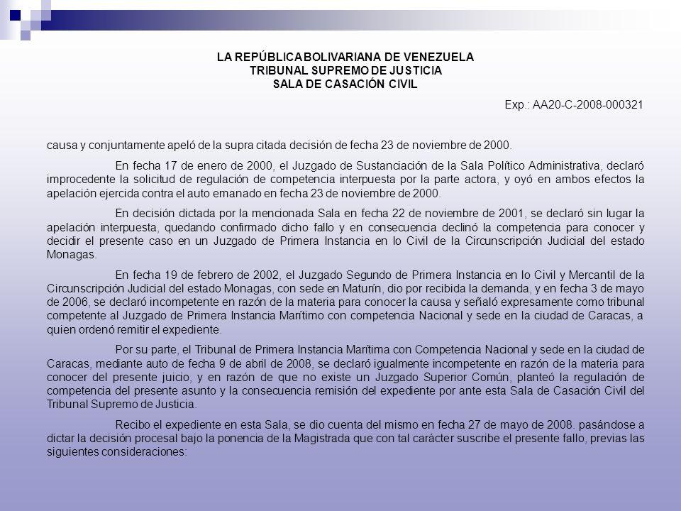 LA REPÚBLICA BOLIVARIANA DE VENEZUELA TRIBUNAL SUPREMO DE JUSTICIA SALA DE CASACIÓN CIVIL Exp.: AA20-C-2008-000321 causa y conjuntamente apeló de la s