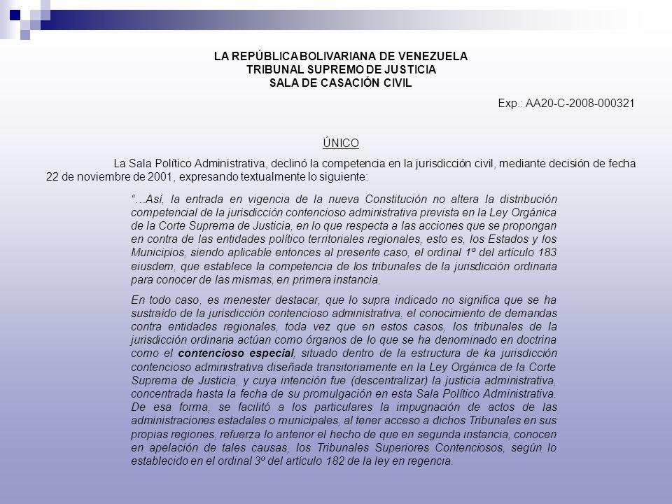 LA REPÚBLICA BOLIVARIANA DE VENEZUELA TRIBUNAL SUPREMO DE JUSTICIA SALA DE CASACIÓN CIVIL Exp.: AA20-C-2008-000321 ÚNICO La Sala Político Administrati