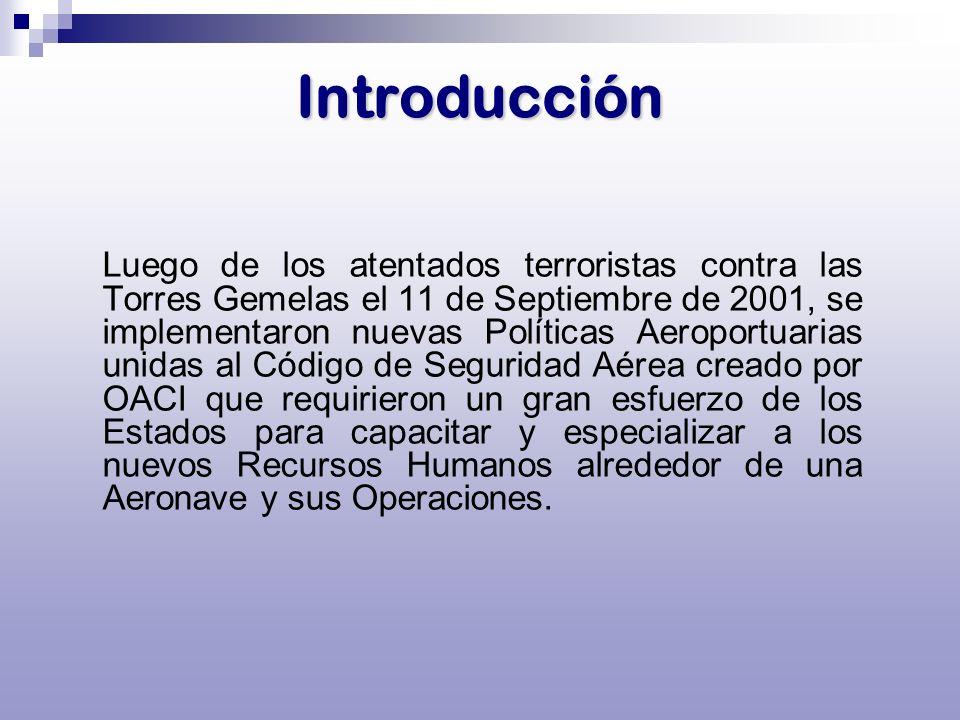 Introducción Luego de los atentados terroristas contra las Torres Gemelas el 11 de Septiembre de 2001, se implementaron nuevas Políticas Aeroportuaria