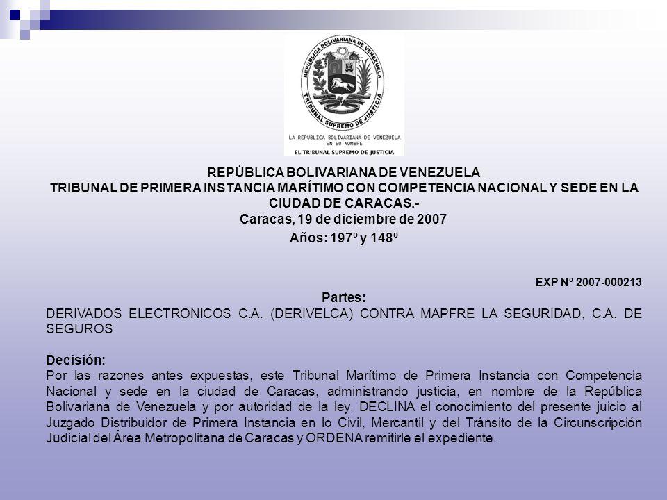 REPÚBLICA BOLIVARIANA DE VENEZUELA TRIBUNAL DE PRIMERA INSTANCIA MARÍTIMO CON COMPETENCIA NACIONAL Y SEDE EN LA CIUDAD DE CARACAS.- Caracas, 19 de dic