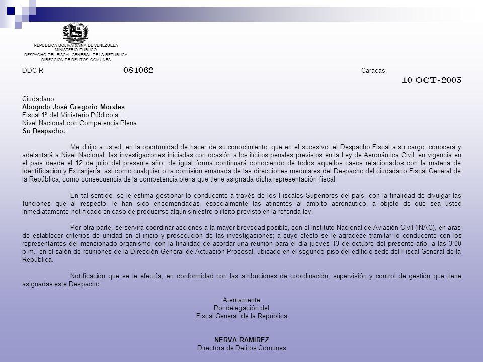 REPUBLICA BOLIVARIANA DE VENEZUELA MINISTERIO PÚBLICO DESPACHO DEL FISCAL GENERAL DE LA REPÚBLICA DIRECCIÓN DE DELITOS COMUNES DDC-R 084062 Caracas, 1