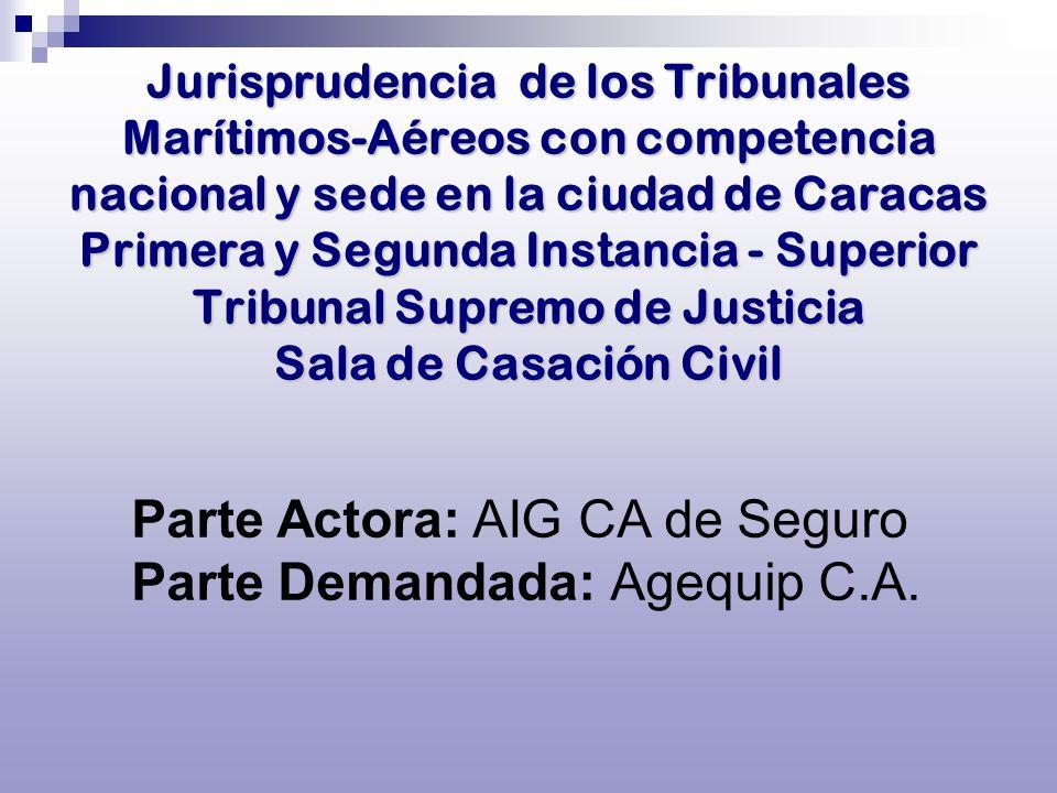 Jurisprudencia de los Tribunales Marítimos-Aéreos con competencia nacional y sede en la ciudad de Caracas Primera y Segunda Instancia - Superior Tribu