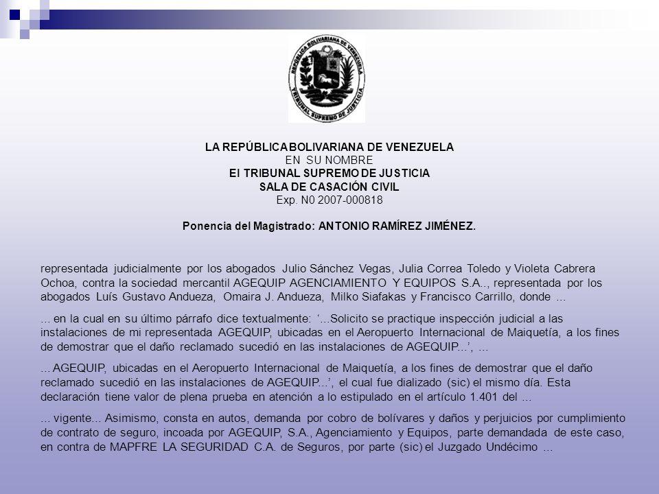 LA REPÚBLICA BOLIVARIANA DE VENEZUELA EN SU NOMBRE El TRIBUNAL SUPREMO DE JUSTICIA SALA DE CASACIÓN CIVIL Exp. N0 2007-000818 Ponencia del Magistrado: