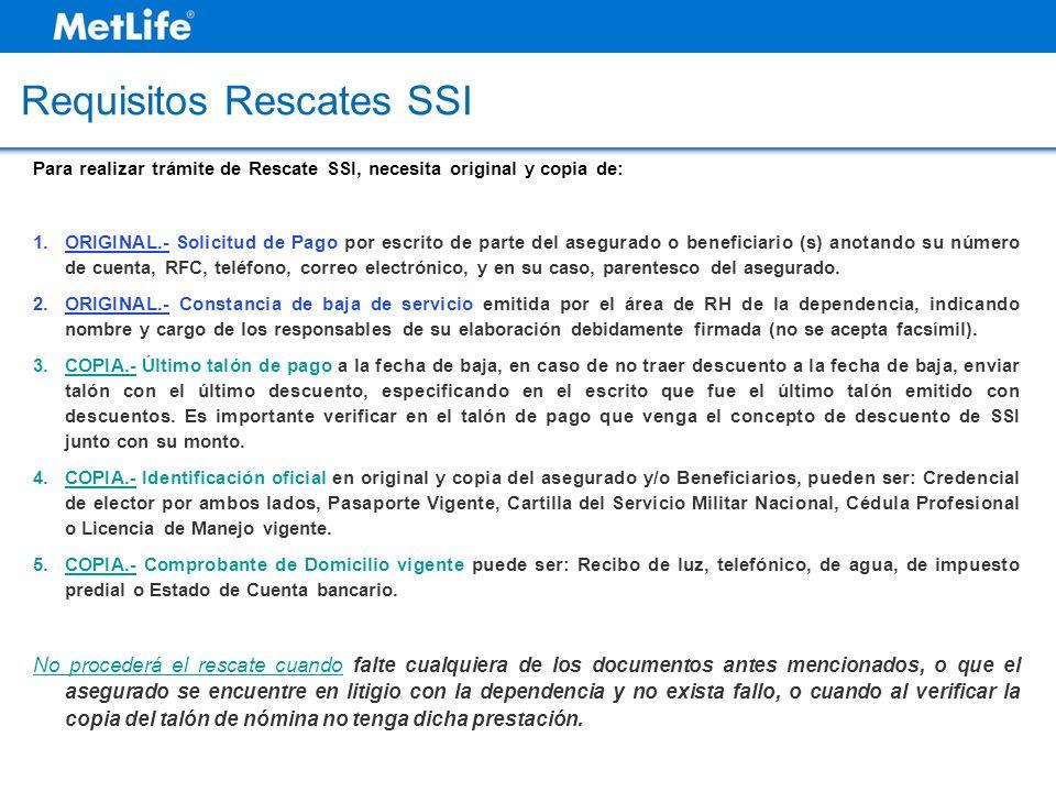 Requisitos Rescates SSI Para realizar trámite de Rescate SSI, necesita original y copia de: 1.ORIGINAL.- Solicitud de Pago por escrito de parte del as