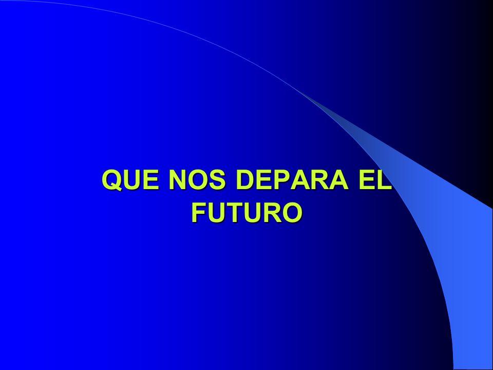 QUE NOS DEPARA EL FUTURO