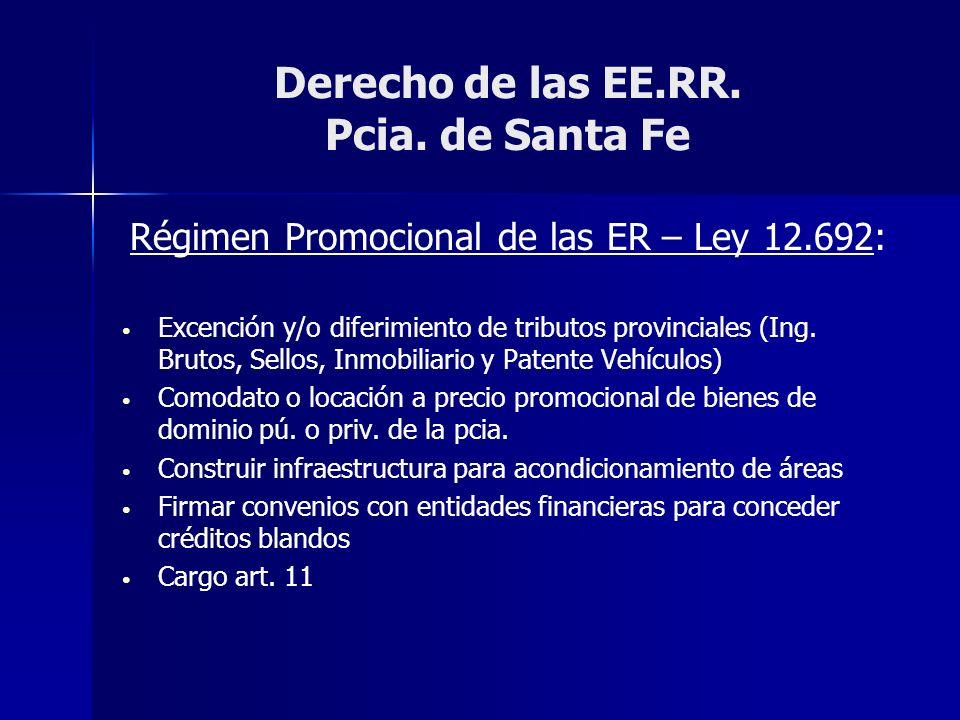 Derecho de las EE.RR. Pcia. de Santa Fe Régimen Promocional de las ER – Ley 12.692: Excención y/o diferimiento de tributos provinciales (Ing. Brutos,