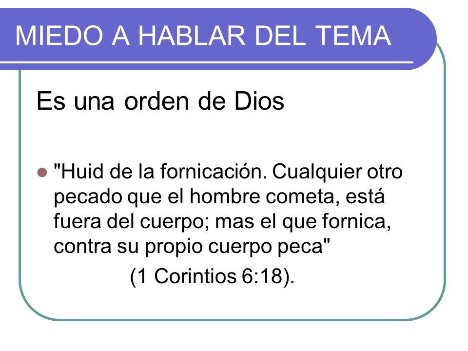 MIEDO A HABLAR DEL TEMA Es una orden de Dios Huid de la fornicación.