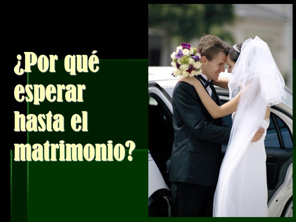 ¿Por qué esperar hasta el matrimonio?