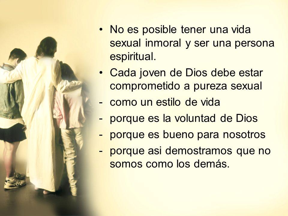 No es posible tener una vida sexual inmoral y ser una persona espiritual.