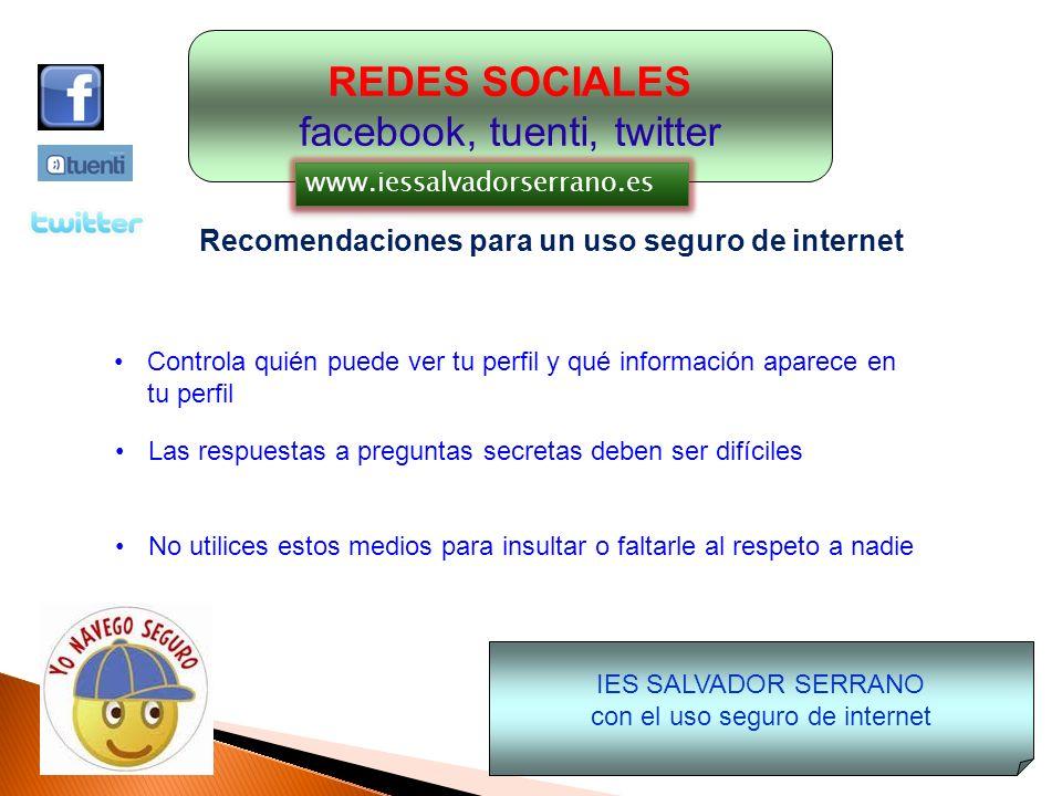 REDES SOCIALES facebook, tuenti, twitter Recomendaciones para un uso seguro de internet Las fotos que subes a la red son propiedad para siempre de tuenti, facebook, twitter, etc.