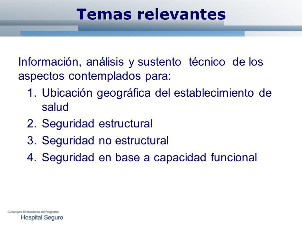 Temas relevantes Información, análisis y sustento técnico de los aspectos contemplados para: 1.Ubicación geográfica del establecimiento de salud 2.Seg