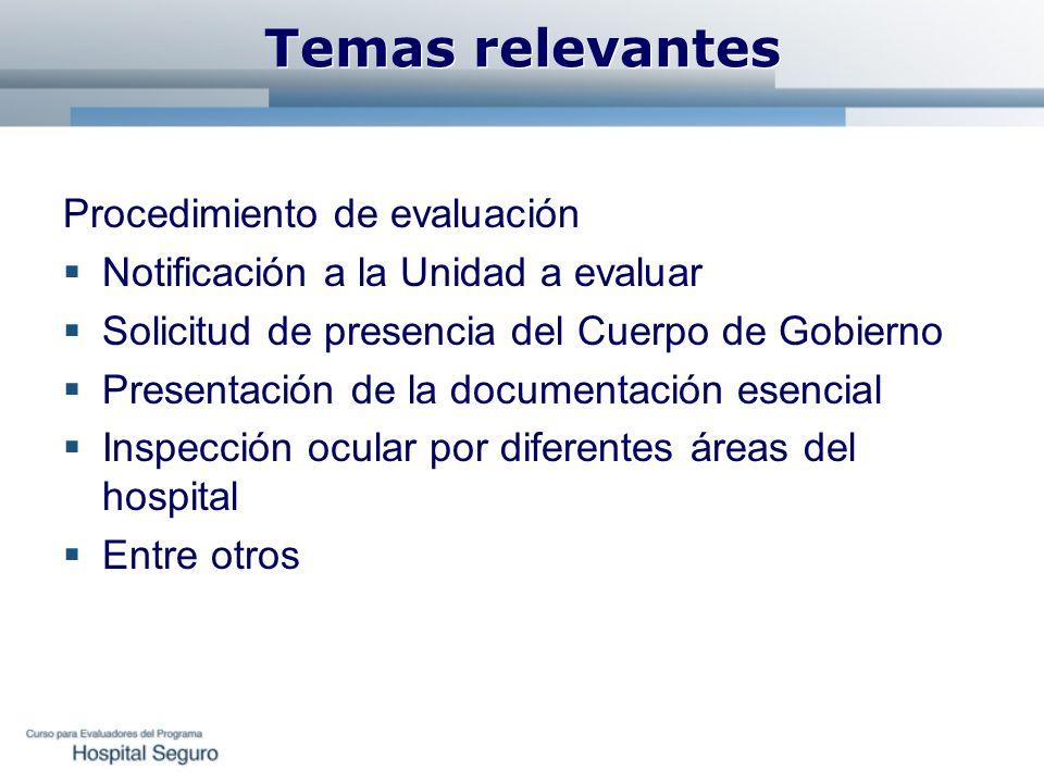 Temas relevantes Procedimiento de evaluación Notificación a la Unidad a evaluar Solicitud de presencia del Cuerpo de Gobierno Presentación de la docum