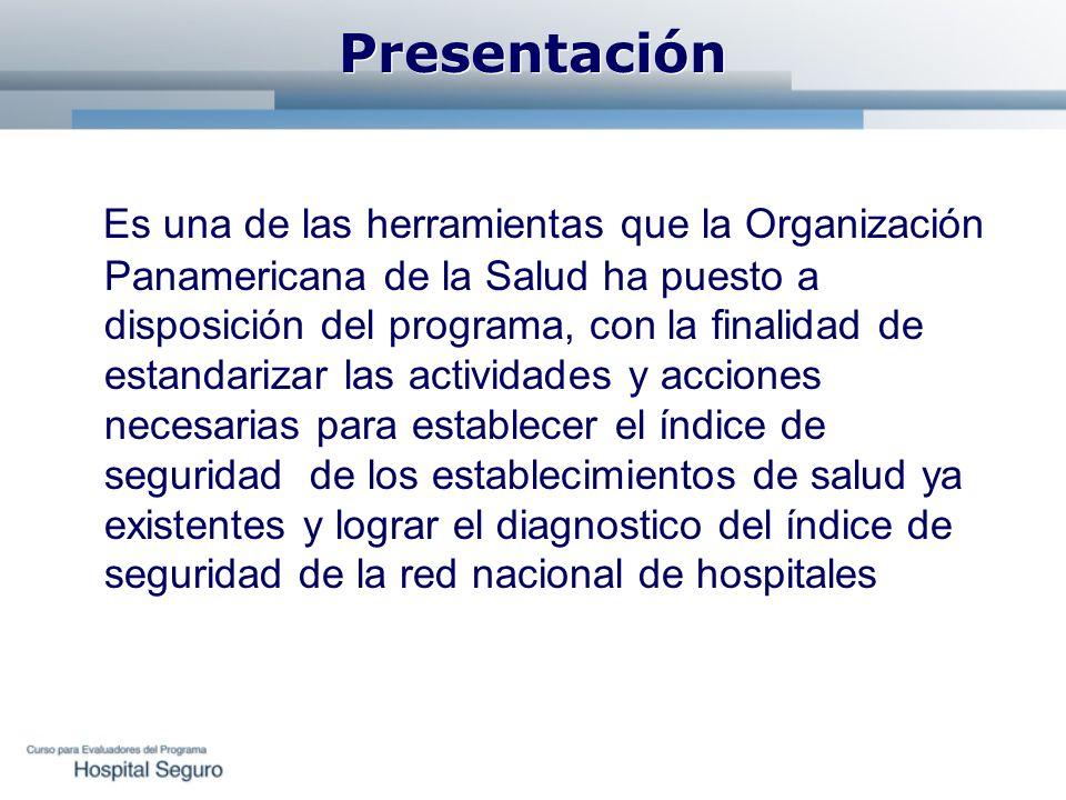 Presentación Es una de las herramientas que la Organización Panamericana de la Salud ha puesto a disposición del programa, con la finalidad de estanda