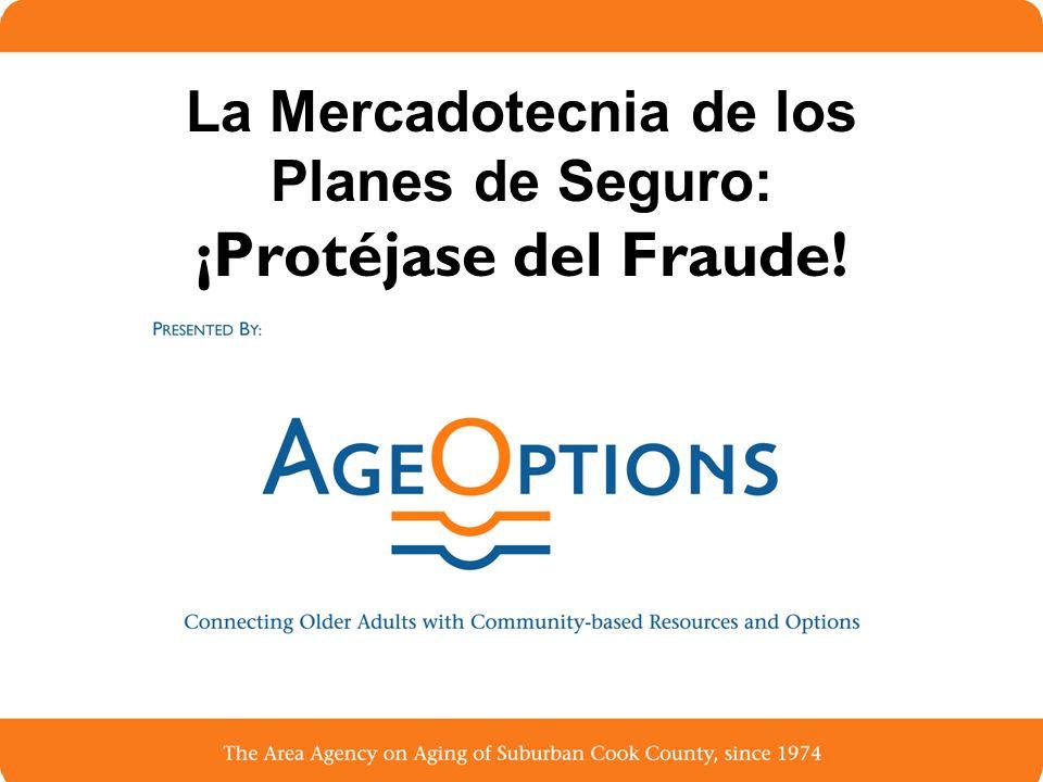 1 La Mercadotecnia de los Planes de Seguro: ¡Protéjase del Fraude!