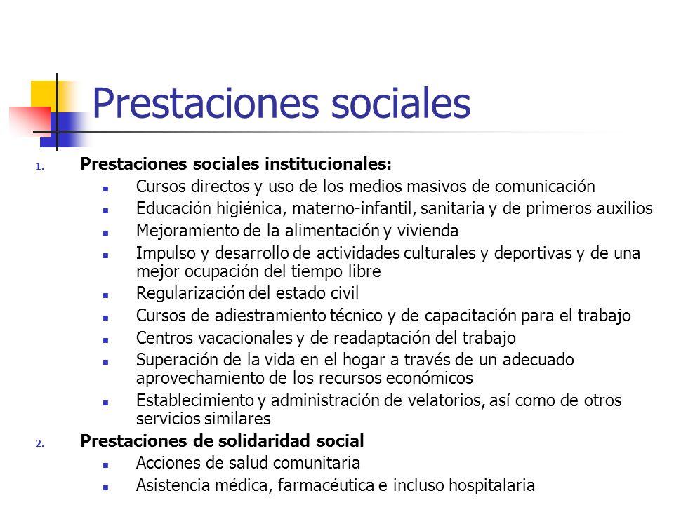 Prestaciones sociales 1. Prestaciones sociales institucionales: Cursos directos y uso de los medios masivos de comunicación Educación higiénica, mater