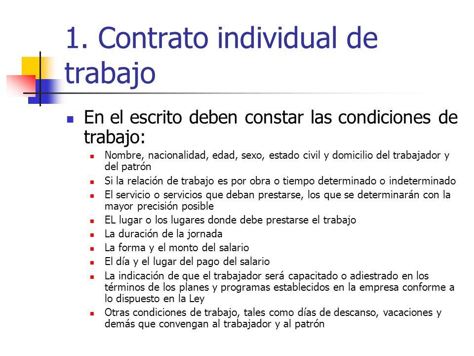 1. Contrato individual de trabajo En el escrito deben constar las condiciones de trabajo: Nombre, nacionalidad, edad, sexo, estado civil y domicilio d