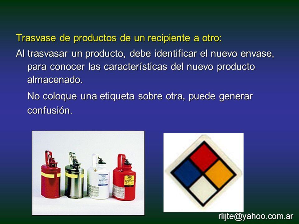 Trasvase de productos de un recipiente a otro: Al trasvasar un producto, debe identificar el nuevo envase, para conocer las características del nuevo