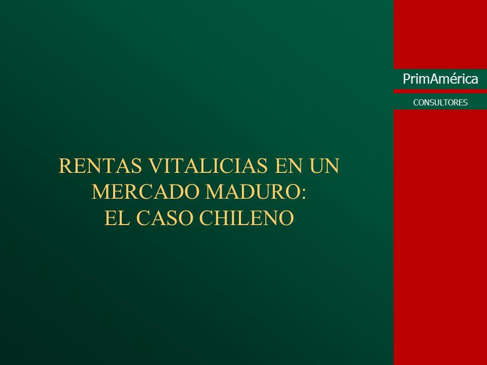 PrimAmérica CONSULTORES RENTAS VITALICIAS EN UN MERCADO MADURO: EL CASO CHILENO