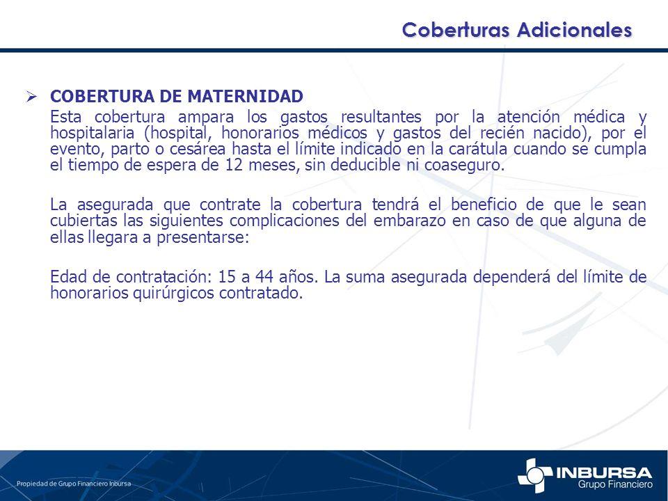 COBERTURA DE MATERNIDAD Esta cobertura ampara los gastos resultantes por la atención médica y hospitalaria (hospital, honorarios médicos y gastos del