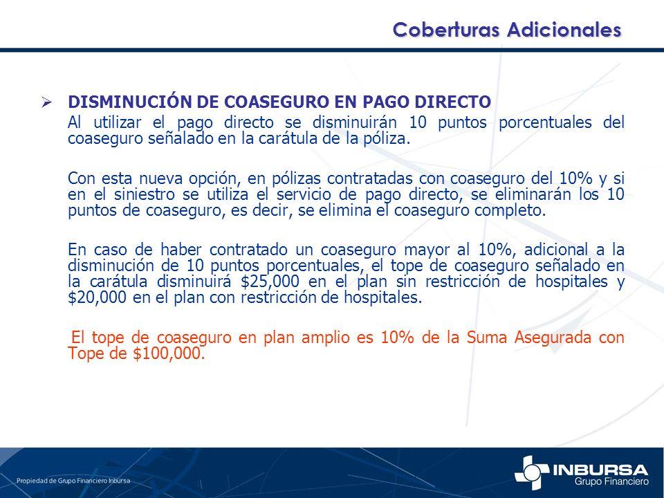 DISMINUCIÓN DE COASEGURO EN PAGO DIRECTO Al utilizar el pago directo se disminuirán 10 puntos porcentuales del coaseguro señalado en la carátula de la