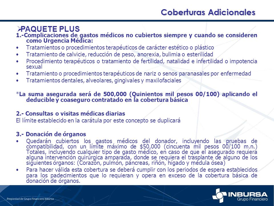 1.-Complicaciones de gastos médicos no cubiertos siempre y cuando se consideren como Urgencia Médica: Tratamientos o procedimientos terapéuticos de ca