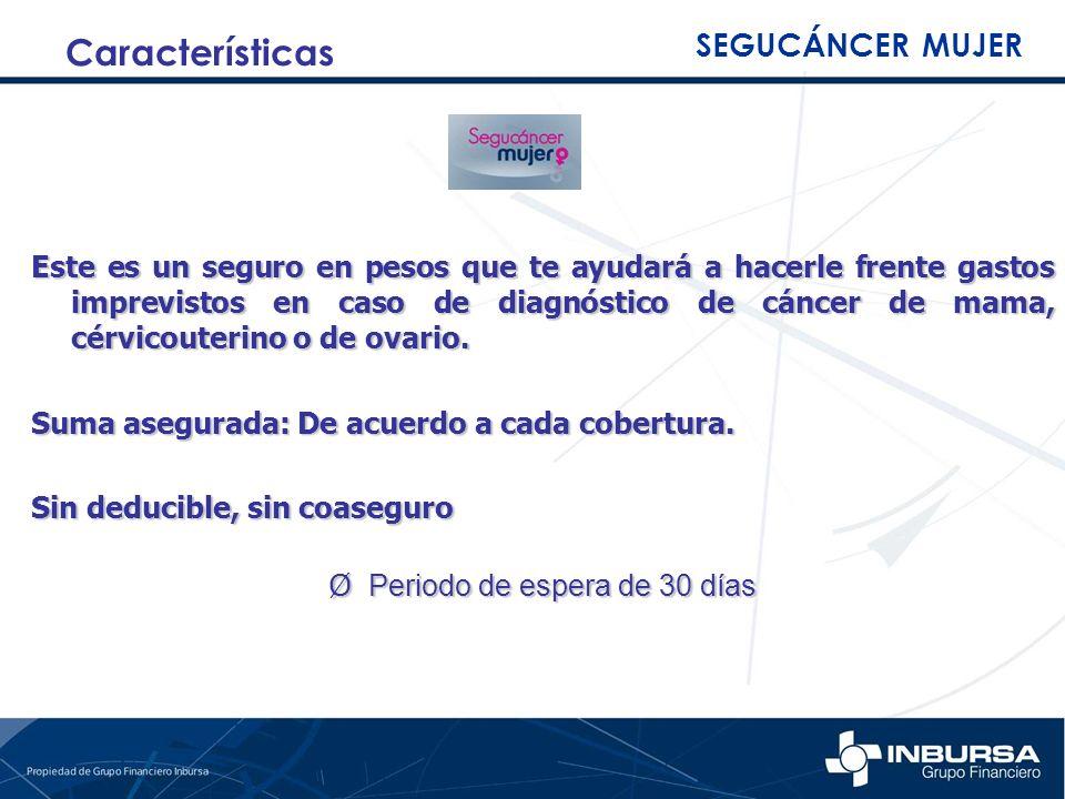 Este es un seguro en pesos que te ayudará a hacerle frente gastos imprevistos en caso de diagnóstico de cáncer de mama, cérvicouterino o de ovario. Su