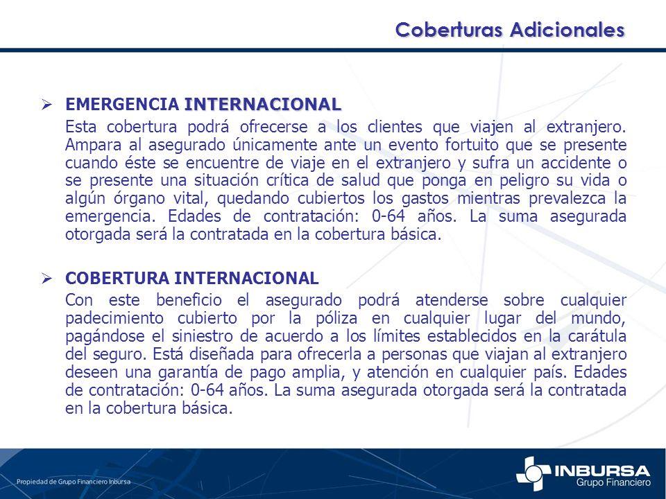 INTERNACIONAL EMERGENCIA INTERNACIONAL Esta cobertura podrá ofrecerse a los clientes que viajen al extranjero. Ampara al asegurado únicamente ante un