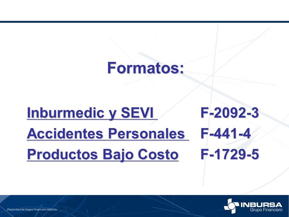 Formatos: Inburmedic y SEVI F-2092-3 Accidentes Personales F-441-4 Productos Bajo CostoF-1729-5