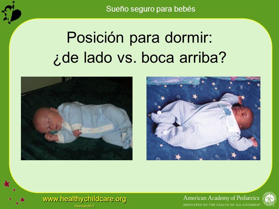 Sueño seguro para bebés www.healthychildcare.org Revised 2012 Posición para dormir: ¿de lado vs.