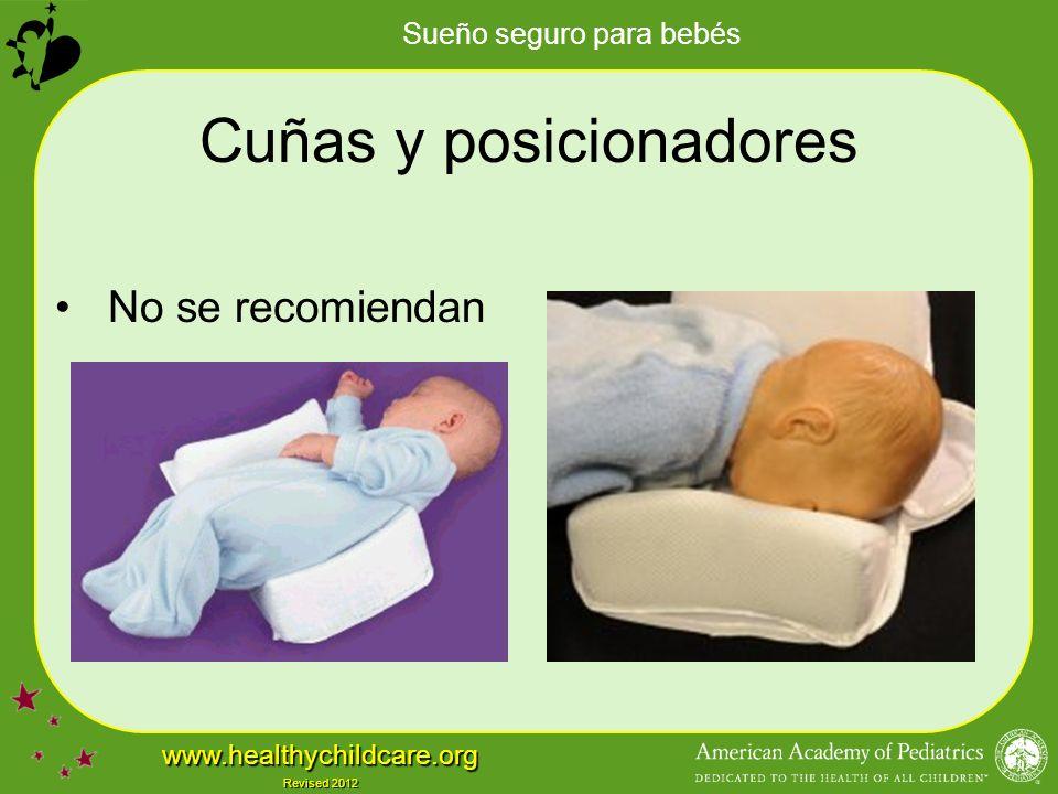 Sueño seguro para bebés www.healthychildcare.org Revised 2012 Cuñas y posicionadores No se recomiendan