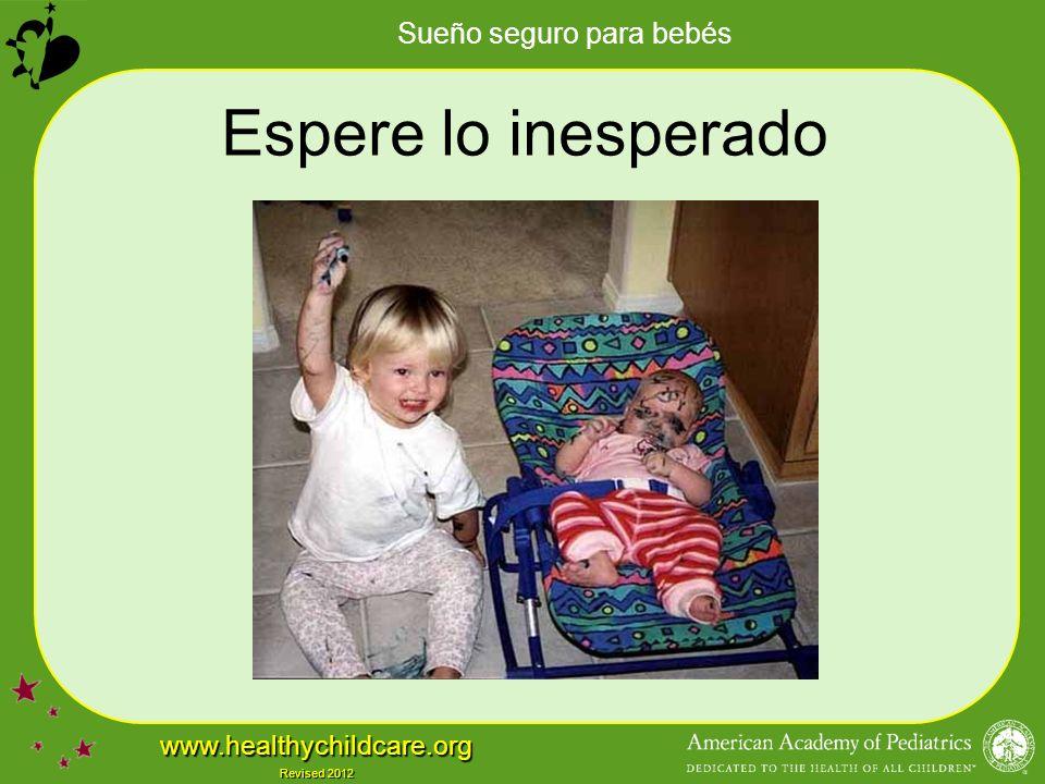 Sueño seguro para bebés www.healthychildcare.org Revised 2012 Espere lo inesperado