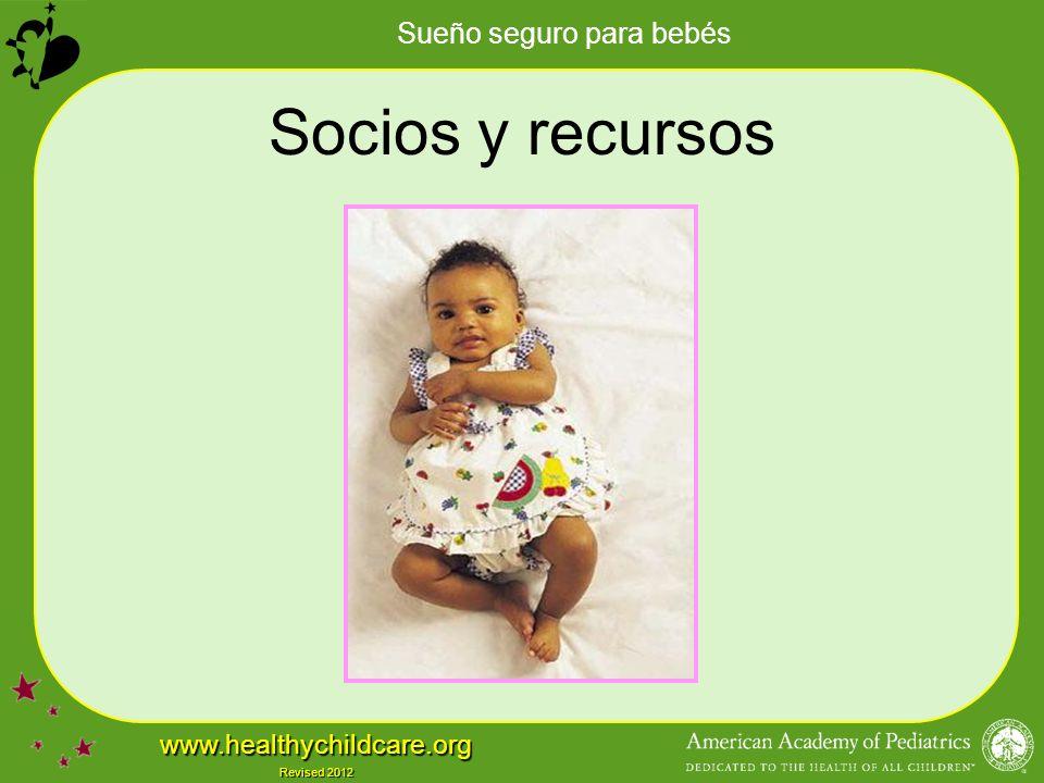 Sueño seguro para bebés www.healthychildcare.org Revised 2012 Socios y recursos