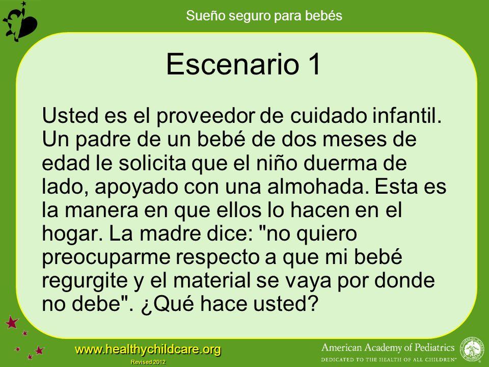 Sueño seguro para bebés www.healthychildcare.org Revised 2012 Escenario 1 Usted es el proveedor de cuidado infantil.