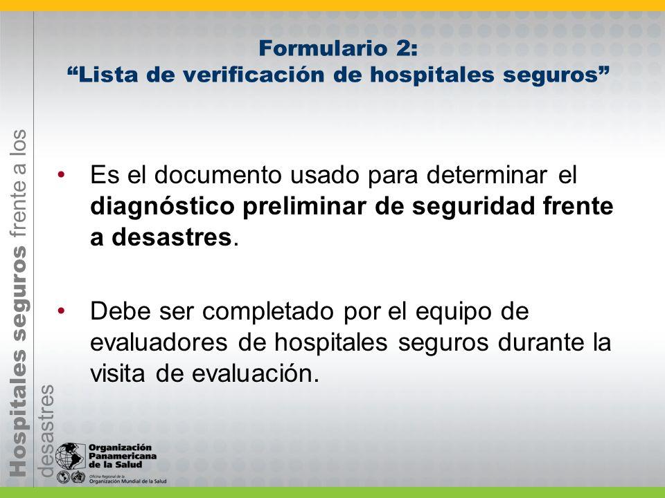 Hospitales seguros frente a los desastres Formulario 1: Información general del establecimiento de salud Es el formulario donde constan los datos gene
