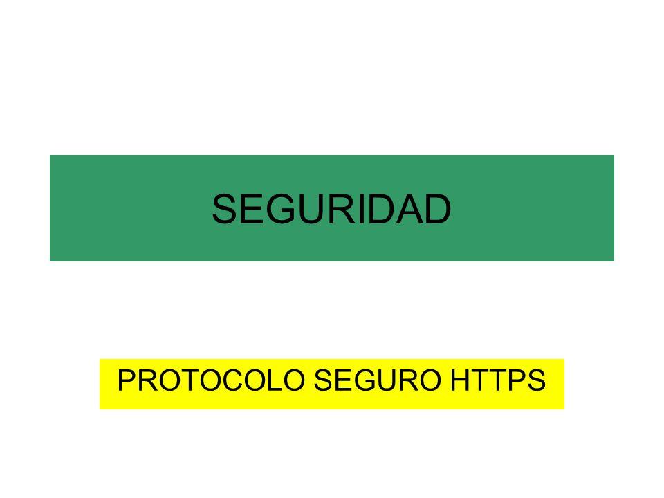 SEGURIDAD PROTOCOLO SEGURO HTTPS