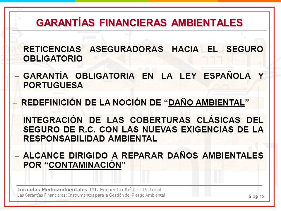 6 GARANTÍAS FINANCIERAS AMBIENTALES RETICENCIAS ASEGURADORAS HACIA EL SEGURO OBLIGATORIO RETICENCIAS ASEGURADORAS HACIA EL SEGURO OBLIGATORIO REDEFINI