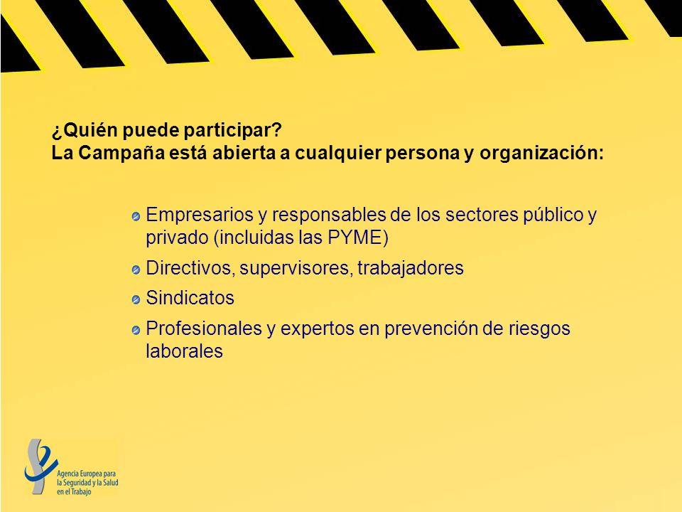 ¿Quién puede participar? La Campaña está abierta a cualquier persona y organización: Empresarios y responsables de los sectores público y privado (inc
