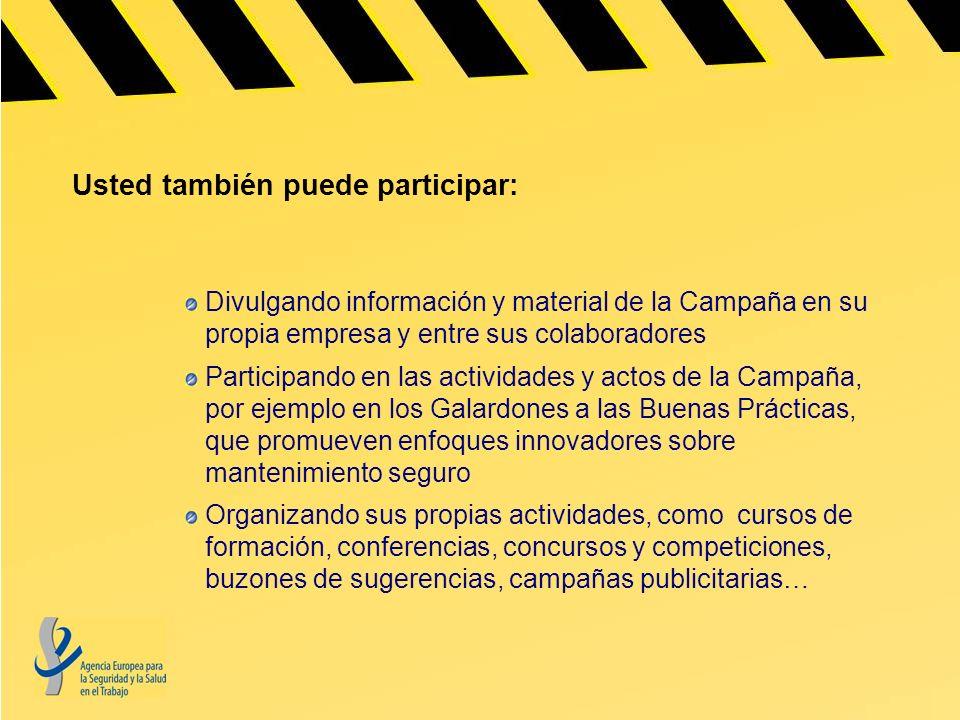 Usted también puede participar: Divulgando información y material de la Campaña en su propia empresa y entre sus colaboradores Participando en las act