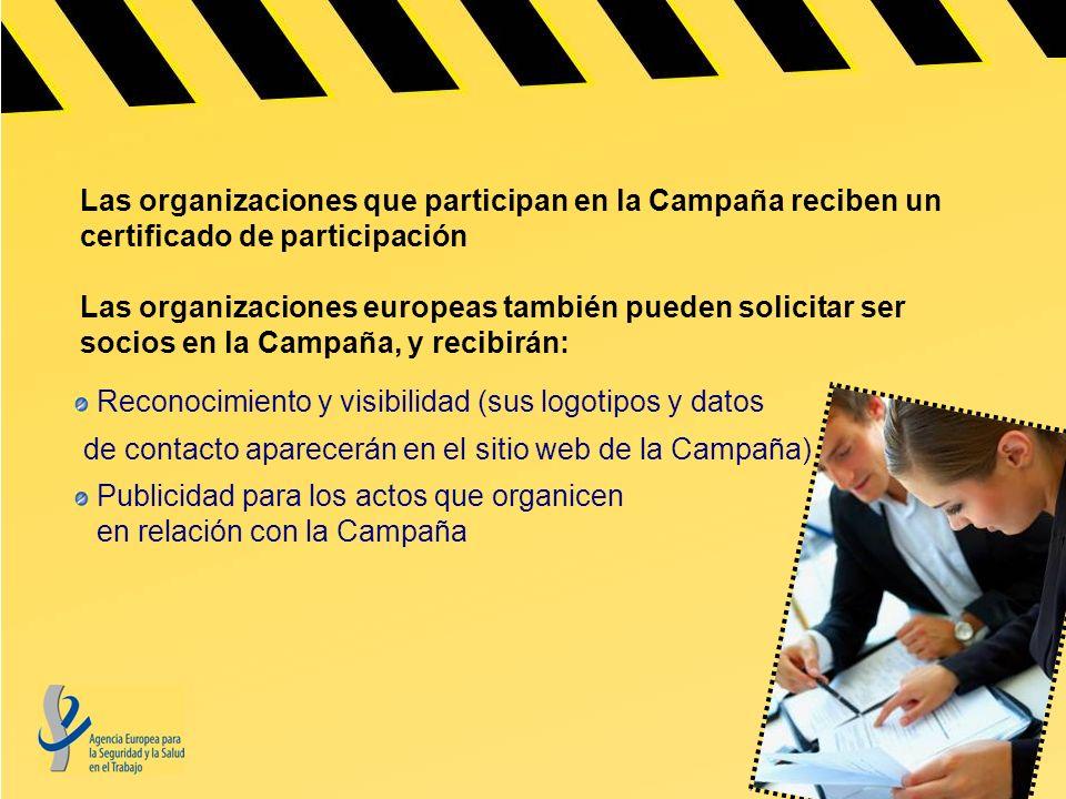 Las organizaciones que participan en la Campaña reciben un certificado de participación Las organizaciones europeas también pueden solicitar ser socio