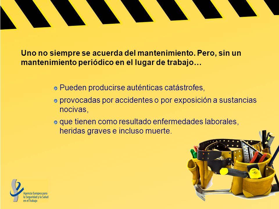 PERO ATENCIÓN: El mantenimiento puede ser en sí mismo una actividad de riesgo.