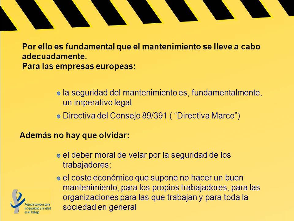 Por ello es fundamental que el mantenimiento se lleve a cabo adecuadamente. Para las empresas europeas: la seguridad del mantenimiento es, fundamental