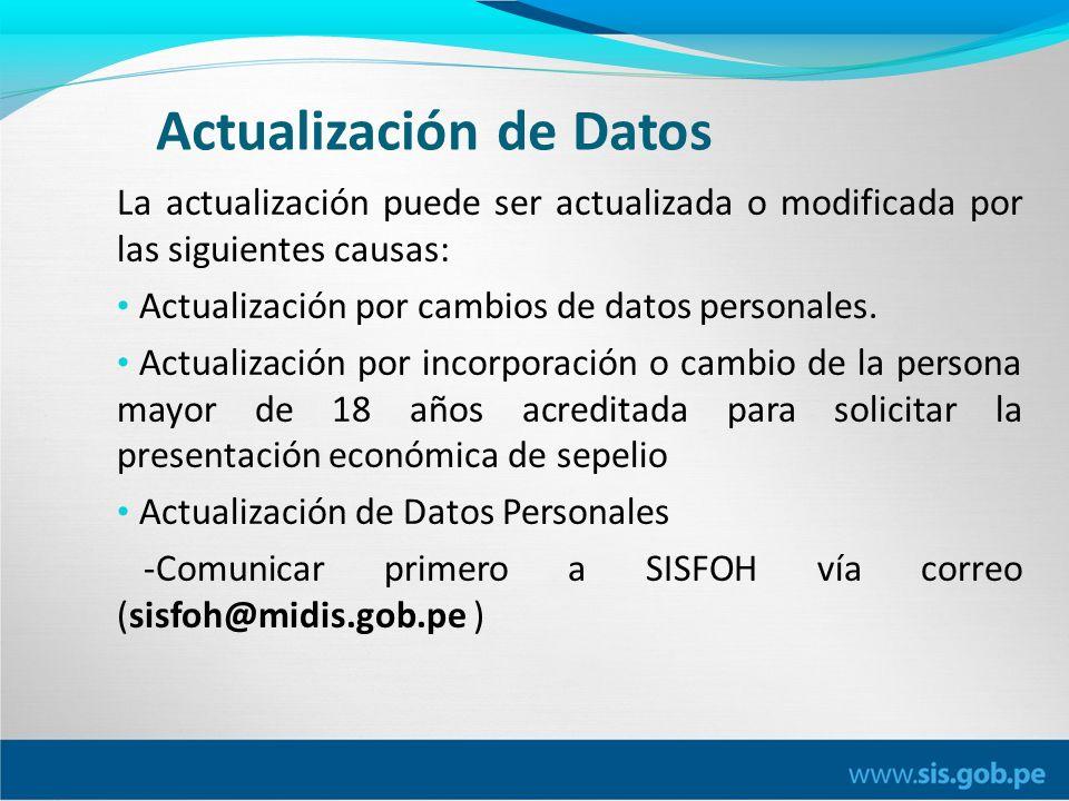 Actualización de Datos La actualización puede ser actualizada o modificada por las siguientes causas: Actualización por cambios de datos personales.