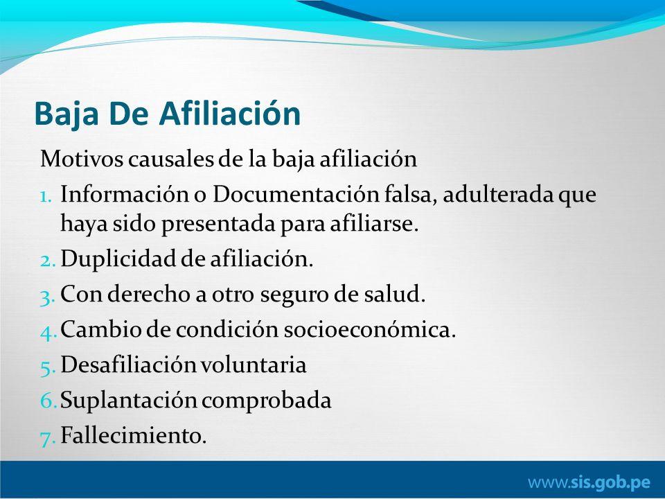 Baja De Afiliación Motivos causales de la baja afiliación 1.