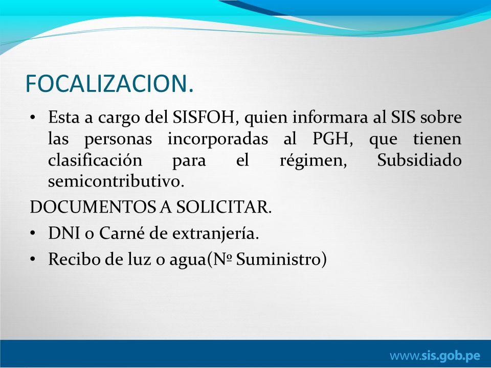 Requisitos para ser afiliado al SIS.DNI o Carné de Extranjería.